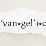 What does it mean to call myself 'evangelical'?